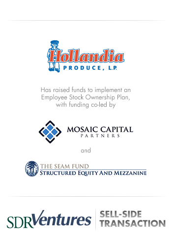 Hollandia Produce - Consumer Products Investment Bank Transaction