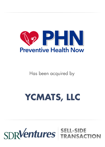 Preventive Health Now - Sell-Side Transaction