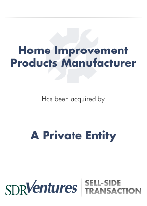 Home Improvement Products Manufacturer - Sell Side